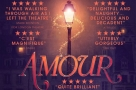 The UK professional premiere of Amour at Charing Cross Theatre will close early