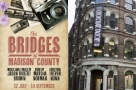 Tony Award-winning musical The Bridges of Madison County receives its European premiere at the Menier Chocolate Factory