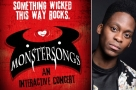 Who's joining Tyrone Huntley in Monstersongs' UK premiere? Full cast + show trailer