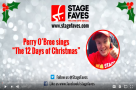 Happy Vlogmas: Perry O'Bree sings 'The 12 Days of #StageFaves'