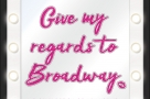 Fancy a trip down the Great White Way? Give My Regards to Broadway... via Highgate