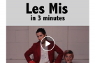 WATCH: Les Miserables...in three minutes!