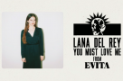 "Listen to Lana Del Rey's haunting rendition of Andrew Lloyd Webber's ""You Must Love Me"" from Evita"