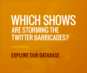 Which shows are storming the Twitter barricades?