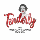 Tenderly - the Rosemary Clooney Musical