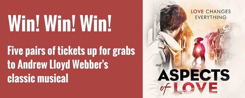 Win tickets to Aspects of Love