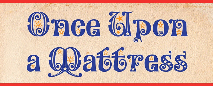 Win tickets to Once Upon a Mattress