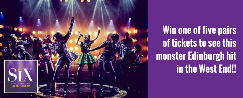 Win tickets to Six in the West End
